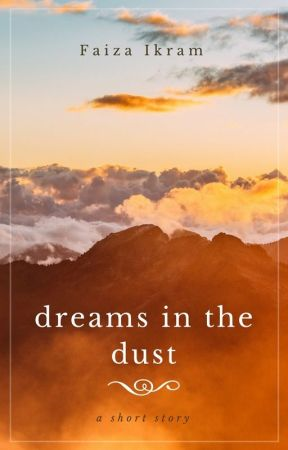 Dreams in the Dust by FaizaIkram