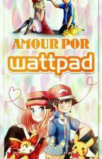 Amor Por Wattpad (oficial) by HumbertoUria