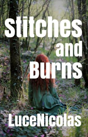 Stitches and Burns by justcmaria