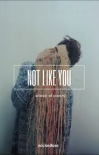 not like you~poetry by wickedlore