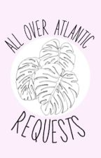 All Over Atlantic Requested Imagines  by GabrielGomerGurl