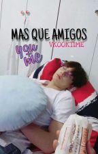 Mas que amigos {VKOOK} by VKOOKTIME