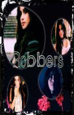 Robbers  by kiaabeth