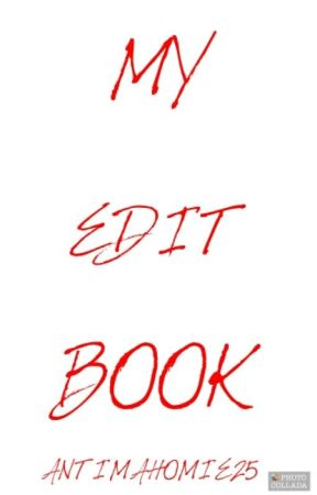 My Edit Book by AntiMahomie25