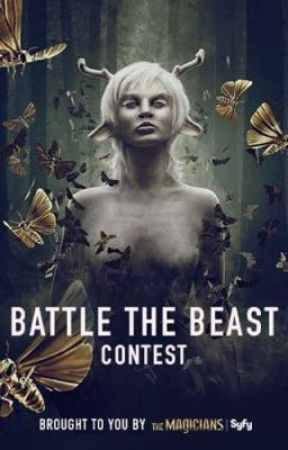 The Magicians: Battle the Beast Contest  by ketwotwo_31