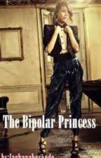 The Bipolar Princess by farhanaberondo
