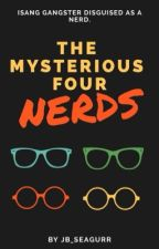 The Mysterious 4 Nerds[VERY SLOW UPDATE!] by jb_seagurr
