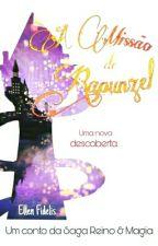 A Missão de Rapunzel🎵(EM BREVE) - Um Conto da Saga Reino & Magia  by EllenFidel