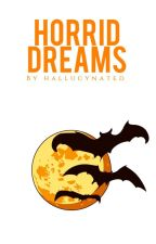Horrid Dreams by hallucynated
