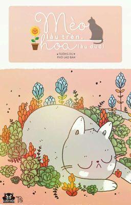 [Đoản] Mèo lầu trên, Hoa lầu dưới [Hoàn]