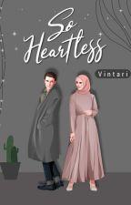 So Heartless (Proses Penerbitan) by Vintari