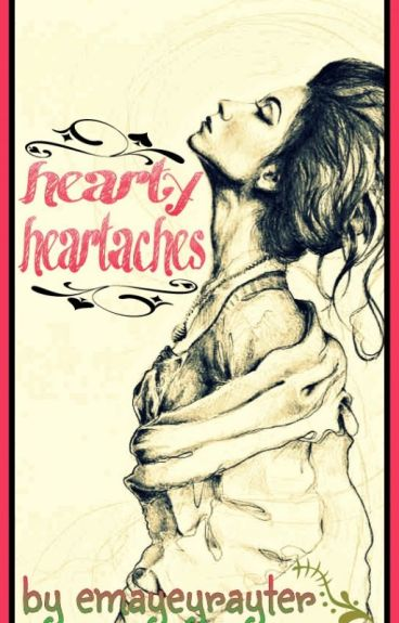 Hearty Heartaches [#Wattys2015] by EmeyeyrayterWattpad