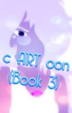 c ART oon (book 3) by Salty_Pearl