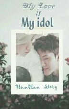 My Love Is My Idol (HUNHAN) by chani1220
