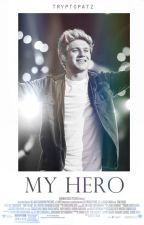 My Hero • n. horan ✔ by tryptopatz