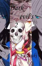 Dark Evil's 2 by Tsuki_Uragiri