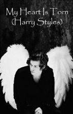 My Heart Is Torn (Harry Styles) by abbi_1234