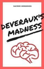 Deveraux's Madness. by SacredHedgehog