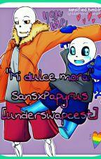 """Mi dulce mora""SansxPapyrus [Underswapcest] by MrsBadTimes12"