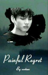 [JUNGKOOK] Painful Regret  by exotaec