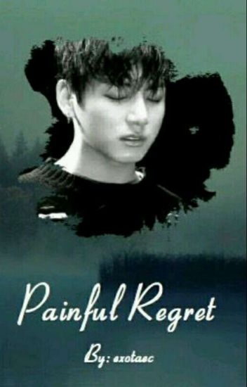 [JUNGKOOK] Painful Regret