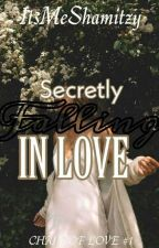 Secretly Falling In Love (Chain#1) by ItsMeShamitzy