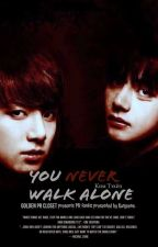 You never walk alone by gunjeene