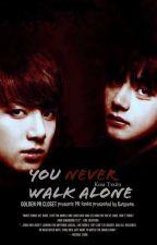 ~You never walk alone~ by gunjeene