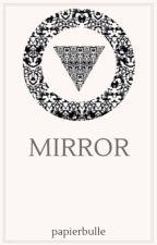 Mirror by papierbulle
