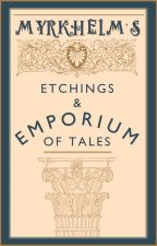 Myrkheim's Etchings and Emporium of Tales by myrkheim