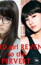 Nerd girl REVENGE to the PERVERT by blckrose14