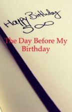 The day before me birthday  by ebedi16
