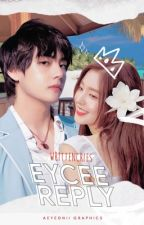 Eycee (Reply Series #2)  by writtencries