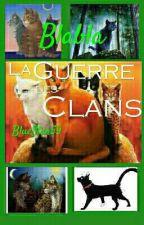 Blabla La Guerre des Clans by BlueStar59