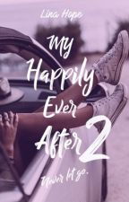 My Happily Ever After  ~ Tome 2  by LinaMaddox
