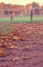 Come diventare tumblr by auri_pandacorno