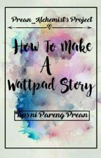 How To Make A Story by Prean_Alchemist