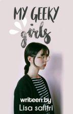 My Geeky Girls  by lisasafitri21