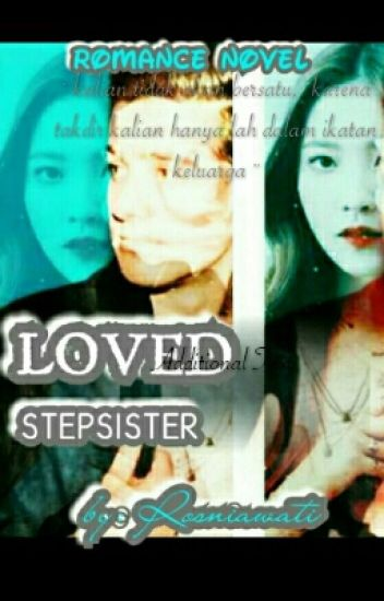 LOVED STEPSISTER[selesai]