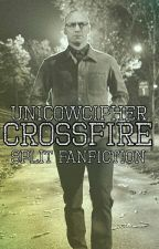 CrossFire (Split Fanfiction) by UnicowCipher