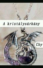 A kristálysárkány by Chybooks