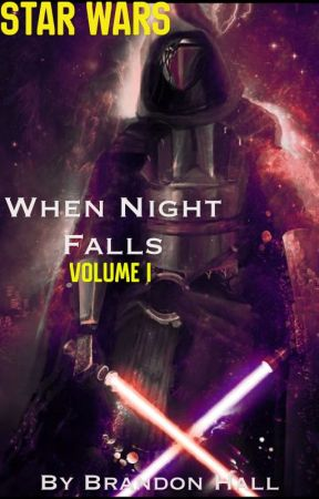 When Night Falls: Volume I [A Star Wars Fanfiction] by RumseyHall