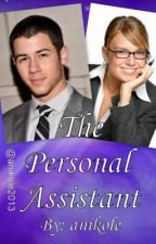 The Personal Assistant (A Nick Jonas FanFiction) by anikole