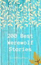 200 best werewolf stories by LoveRosyRosy