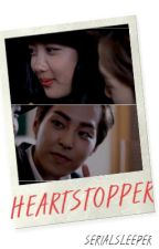 Heart-stopper | Oneshot Fanfic by Serialsleeper