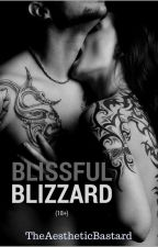 Blissful Blizzard (18+) by TheAestheticBastard