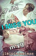 I Miss You/Yoonmin {مكتملة✔} by yoongi-s-wife