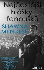Nejčastější hlášky fanoušků Shawna ✔ by Sisi478