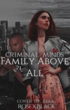 Criminal Minds - Above all the family by RosexBlack