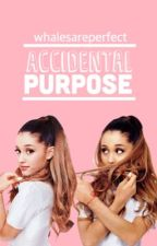 Accidental Purpose (The Wattys 2017) by whalesareperfect